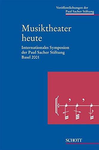 Musiktheater heute: Internationals Symposion der Paul Sacher Stiftung Basel 2001.: Hermann Danuser