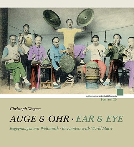 AUGE & OHR EYE AND EAR ENCOUNTERS WITH WORLD MUSIC: WAGNER CHRISTOPH