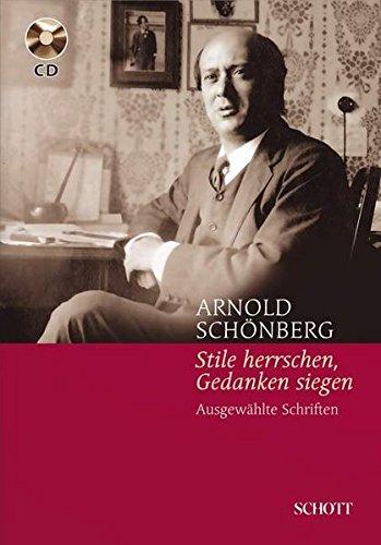 Stile herrschen, Gedanken siegen: Arnold Schönberg