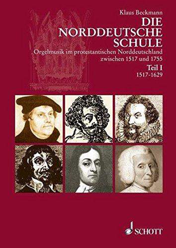Die Norddeutsche Schule 1.Die Zeit der Gründerväter 1517 - 1629: Beckmann, Klaus