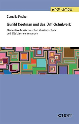 Gunild Keetman und das Orff-Schulwerk: Cornelia Fischer