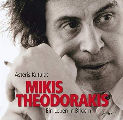 MIKIS THEODORAKIS (Hardback): Asteris Kutulas, Mikis Theodorakis