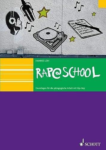 Rap@School: Grundlagen Für Die Pädagogische Arbeit Mit Hip-Hop - Loh, Hannes; Loh, Hannes