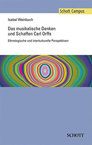Das musikalische Denken und Schaffen Carl Orffs: Isabel Weinbuch