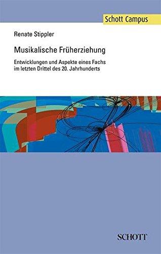 Musikalische Fruherziehung: Entwicklungen und Aspekte eines Fachs im letzten Drittel des 20. ...