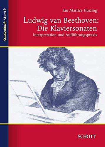9783795707996: Ludwig van Beethoven: Die Klaviersonaten: Interpretation und Aufführungspraxis