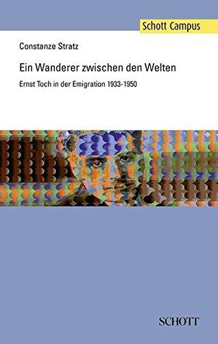 9783795708023: Ein Wanderer zwischen den Welten: Ernst Toch in der Emigration 1933-1950
