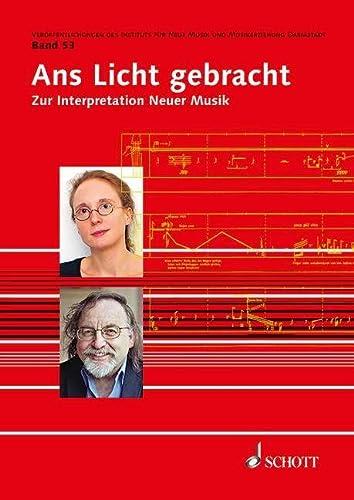 9783795708481: Ans Licht gebracht: Zur Interpretation Neuer Musik