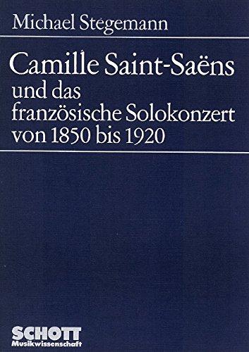 9783795717872: Camille Saint-Saëns und das französische Solokonzert von 1850 bis 1920 (Schott Musikwissenschaft)