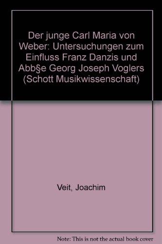 Der junge Carl Maria von Weber. Untersuchungen: Veit, Joachim