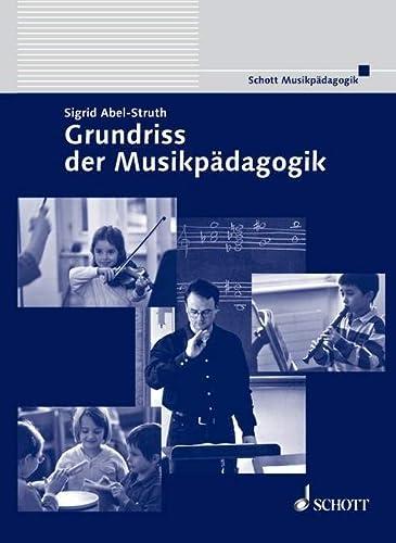 Grundriss der Musikpädagogik: Sigrid Abel-Struth