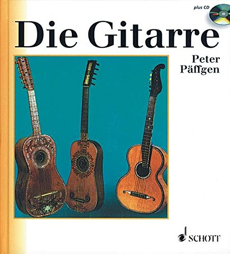9783795723552: Die Gitarre: Geschichte, Spieltechnik, Repertoire