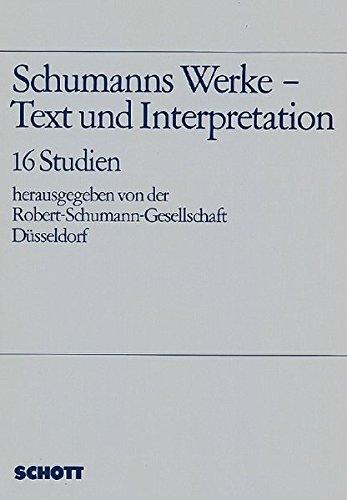 9783795723767: Schumanns Werke Text and Interpretat ([Schumann Forschungen)