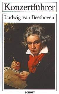 Konzertführer Ludwig van Beethoven (1770 - 1827).: Schaefer, Hansjürgen /