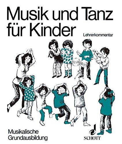 Musik und Tanz für Kinder Musikalische Grundausbildung, Lehrerkommentar: Barbara Haselbach