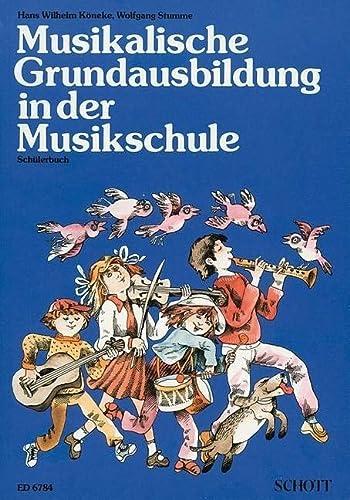 Musikalische Grundausbildung in der Musikschule: Kinderheft.: Hans Wilhelm Köneke