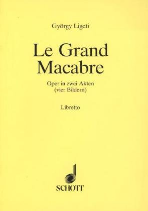 Le Grand Macabre: Ligeti, Gy Rgy