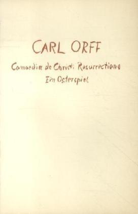 Comoedia De Christi Resurrectione: Orff, Carl