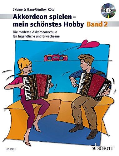 9783795745011: Akkordeon spielen - mein schönstes Hobby: Die moderne Akkordeonschule für Jugendliche und Erwachsene. Band 2. Akkordeon (Standardbass). Ausgabe mit CD.