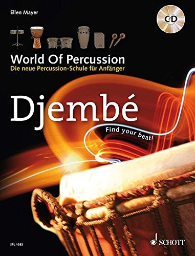 9783795746025: World Of Percussion: Djemb�: Die neue Percussion-Schule f�r Anf�nger - find your beat!. Djemb�