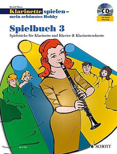 9783795746100: Klarinette spielen - mein sch�nstes Hobby. Spielbuch 03: Die moderne Schule f�r Jugendliche und Erwachsene. Spielbuch 3. Klarinette