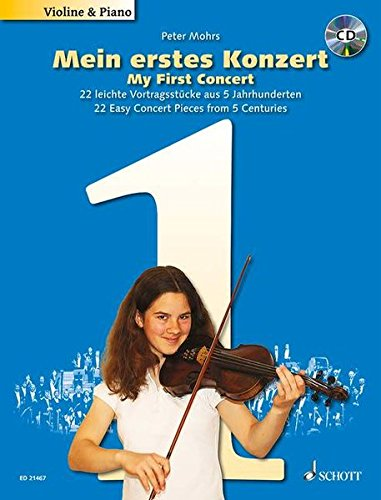 9783795747206: My First Concert - For Violin and Piano: 22 Easy Concert Pieces from 5 Centuries With a CD of Performances and Piano Accompaniments