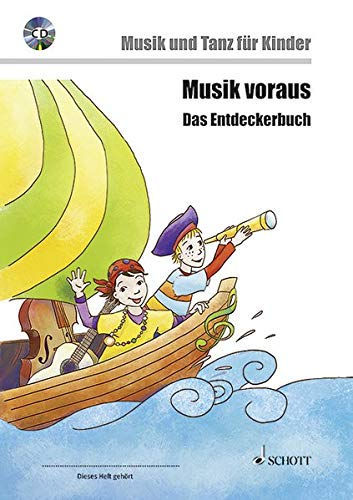 Musik voraus - Das Entdeckerbuch : Musik und Tanz für Kinder von 6 bis 8 Jahren. Ausgabe mit CD. - Sabine Anni Enders