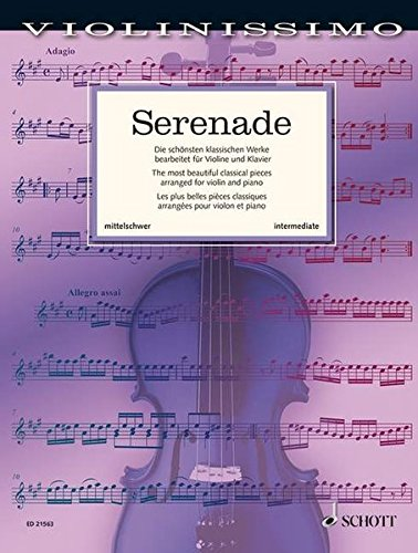9783795747886: Serenade: The Most Beautiful Classical Works arranged for Violin and Piano (Violinissimo)