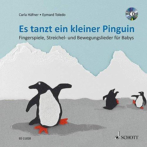9783795748586: Es tanzt ein kleiner Pinguin: Fingerspiele, Streichel- und Bewegungslieder für Babys. Ausgabe mit CD