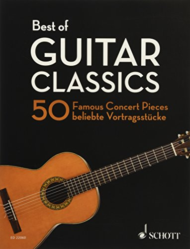 Best Of Guitar Classics: 50 Famous Concert Pieces (Best of Classics): SCHOTT MUSIK INTL MAINZ