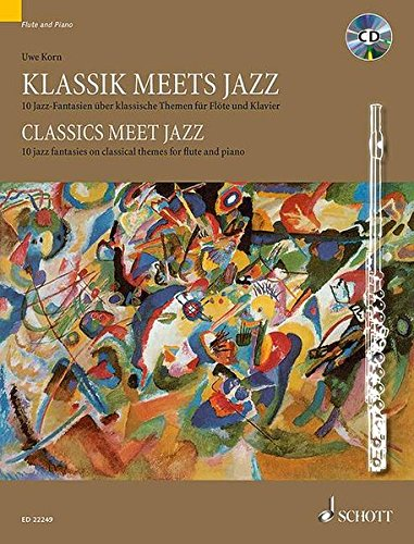 9783795749934: Classics Meet Jazz: 10 Jazz Fantasies On Classical Themes For Flute And Piano