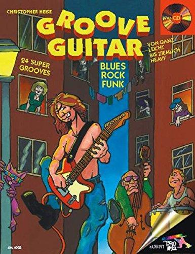 9783795750589: Groove Guitar. Mit CD. 24 Super Grooves im Stil Blues, Rock, Funk.