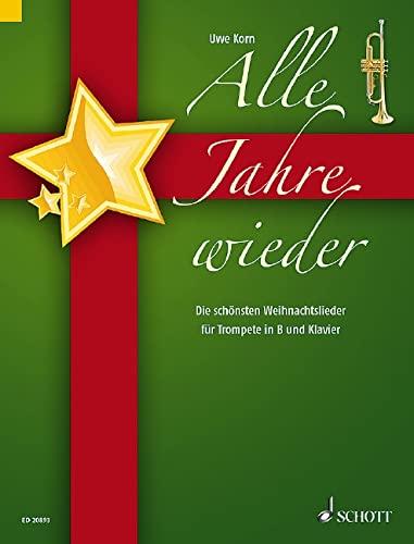 9783795752538: Alle Jahre wieder: Die schönsten Weihnachtslieder. Trompete in B und Klavier