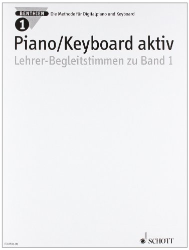Piano/Keyboard aktiv. Band 1. Klavier. Lehrerband: Die Methode für Digitalpiano: Axel...