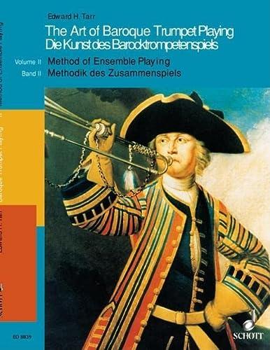 9783795753788: The Art of Baroque Trumpet Playing: Volume 2: Method of Ensemble Playing (Schott)