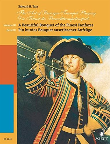 The Art of Baroque Trumpet Playing: Volume 3: A Beautiful Bouquet of the Finest Fanfares (Schott)