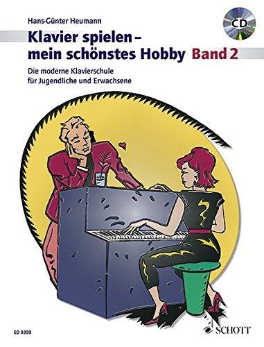9783795756000: Klavierspielen - mein schönstes Hobby 2. Mit CD: Die moderne Klavierschule für Jugendliche und Erwachsene