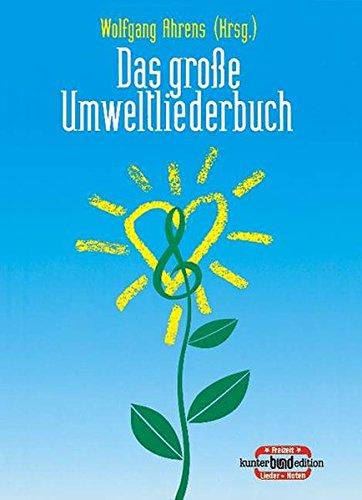 9783795756932: Das große Umweltliederbuch - kunter-bunt-edition - melody line (with chords) - BUND 71124