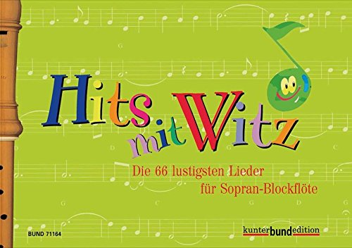 9783795756963: HITS MIT WITZ-66 FUNNY SONGS FOR SOPRANO-RECORDER