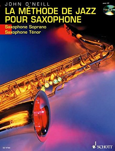 9783795757045: LA METHODE DE JAZZ POUR SAXOPHONE SOPRANO OR TENOR BK/CD FRENCH TEXT