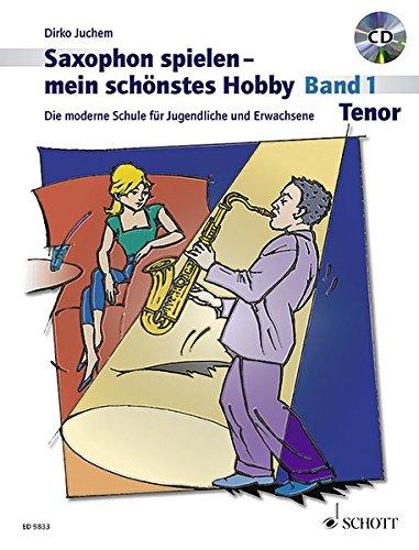 9783795757328: Saxophon spielen - mein schönstes Hobby. Tenor-Saxophon 01: Die moderne Schule für Jugendliche und Erwachsene
