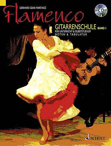 Flamenco Gitarrenschule 1. Mit CD und DVD: Gerhard Graf Martinez