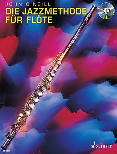 9783795758493: Die Jazzmethode für Flöte und Developing Jazz Technique for Flute 1+ 2
