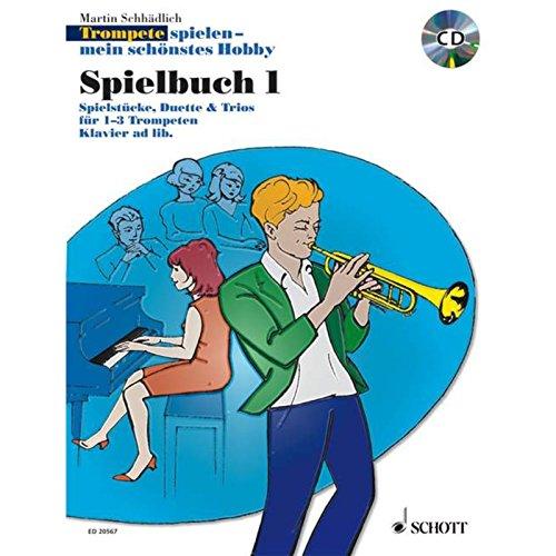 Trompete spielen - mein schönstes Hobby, Spielbuch, 1-3 Trompeten + Trompete u. Klavier, m. Audio-CD. Bd.1 : Die moderne Schule für Jugendliche und Erwachsene. CD: Full Version & Play-Along - Martin Schädlich