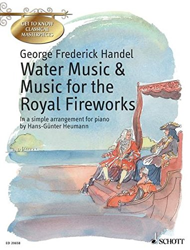 9783795759537: Water Music - Music for the Royal Fireworks Piano (Get to Know Classical Masterpieces)