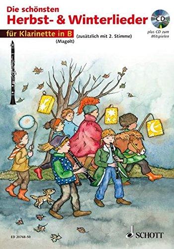Die schönsten Herbst- und Winterlieder: Sankt Martin, Nikolauslieder und Weihnachtslieder. 1-2 Klarinetten. Ausgabe mit CD. - Christa Roelcke