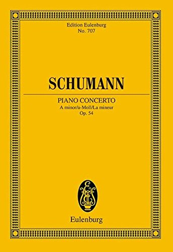 CONCERTO IN A MINOR OP54 PIANO AND ORCHESTRA STUDY SCORE (Edition Eulenburg): Wolfgang Boetticher