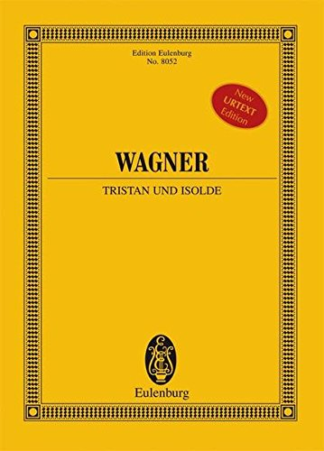 Tristan und Isolde: Richard Wagner