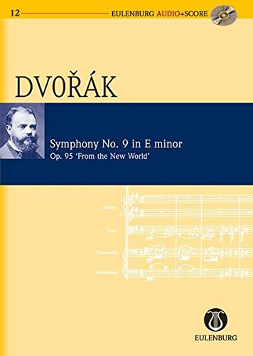 9783795765125: Symphony No. 9 in E Minor Op. 95 B 178 From the New World: Eulenburg Audio+Score Series