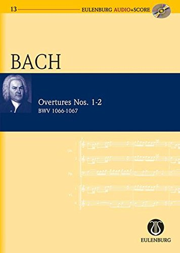 9783795765132: Overtures Nos. 1-2 Bwv 1066-1067: Eulenburg+pocket Score AND Audio CD (Eulenburg Audio+Score Series)